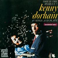 Kenny Dorham - Kenny Dorham Sings And Plays: This Is The Moment!