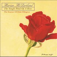 Marian McPartland - The Single Petal Of A Rose: The Essence Of Duke Ellington (Live From Maybeck Studio For Performing Arts In Berkeley, CA/2000)