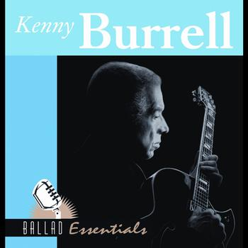 Kenny Burrell - Ballad Essentials