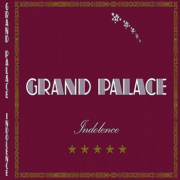 Grand palace - Indolence (Explicit)