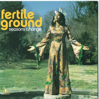 Fertile Ground - Seasons Change
