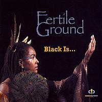 Fertile Ground - Black Is