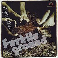 Fertile Ground - Perception