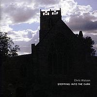 Chris Watson - Stepping Into The Dark