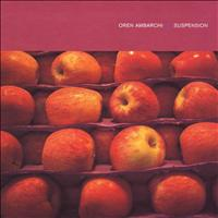 Oren Ambarchi - Suspension