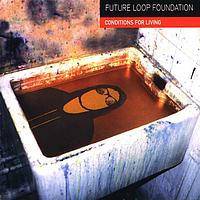 Future Loop Foundation - Conditions For Living