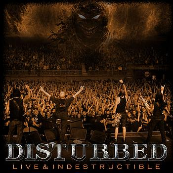 Disturbed - Live And Indestructible (Explicit)