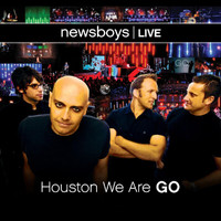 Newsboys - Newsboys Live: Houston We Are Go (Live)