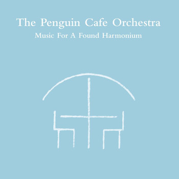 Penguin Cafe Orchestra - Music For A Found Harmonium