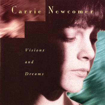 Carrie Newcomer - Visions and Dreams