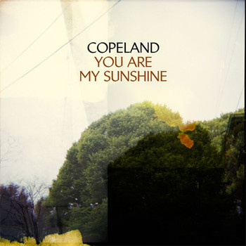 Copeland - You Are My Sunshine