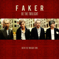 Faker - Be The Twilight - Enter The Twilight Zone (Explicit)
