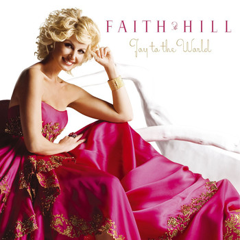 Faith Hill - Joy to the World!