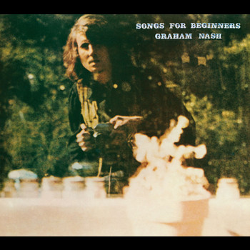 Graham Nash - Songs For Beginners [2008 Stereo Mix]
