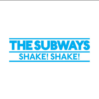 The Subways - Shake Shake