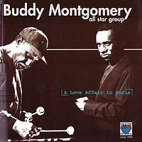 Buddy Montgomery - A Love Affair In Paris