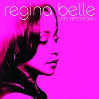 Regina Belle - Lazy Afternoon