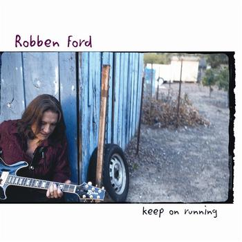 Robben Ford - Keep On Running