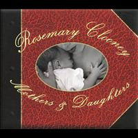 Rosemary Clooney - Mothers & Daughters