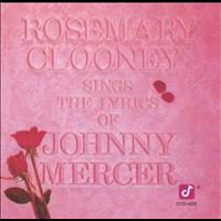 Rosemary Clooney - Rosemary Clooney Sings The Lyrics Of Johnny Mercer