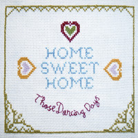 Those Dancing Days - Home Sweet Home
