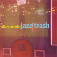Ellery Eskelin - Jazz Trash