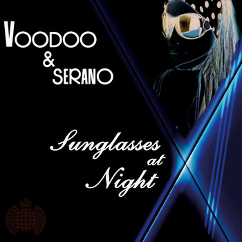 Voodoo & Serano - Sunglasses At Night