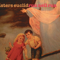 Sisters Euclid - Run Neil Run