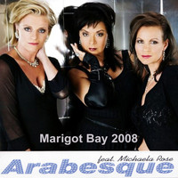 Arabesque feat. Michaela Rose - Marigot Bay 2008