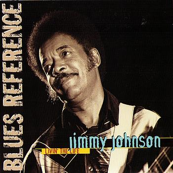 Jimmy Johnson - Livin' The Life (Blues Reference)