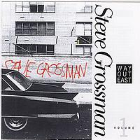 Steve Grossman - Way Out East Vol.1