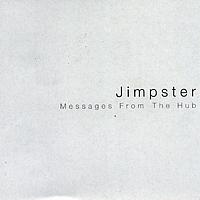 Jimpster - Messages From the Hub