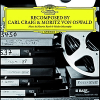 Carl Craig - ReComposed by Carl Craig & Moritz von Oswald