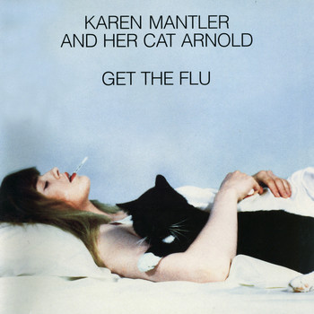 Karen Mantler - Karen Mantler And Her Cat Arnold Get The Flu