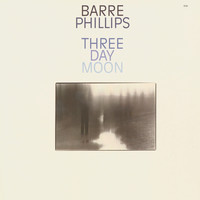 Barre Phillips - Three Day Moon