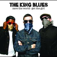 The King Blues - Save The World, Get The Girl