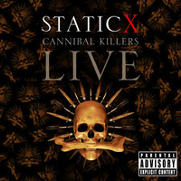 Static-X - Cannibal Killers Live (Explicit)