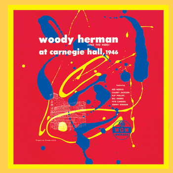 Woody Herman - Woody Herman (And The Herd) At Carnegie Hall, 1946