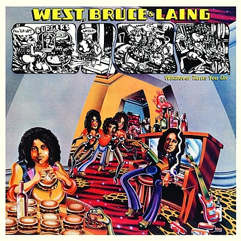 West, Bruce & Laing - Whatever Turns You On