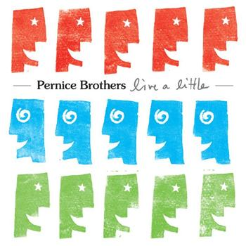 Pernice Brothers - Live A Little