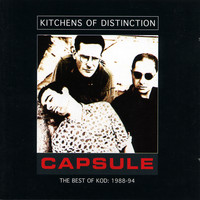 Kitchens Of Distinction - Capsule (The Best of KOD: 1988-94)