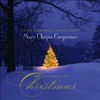 Mary Chapin Carpenter - Come Darkness, Come Light: Twelve Songs of Christmas