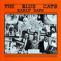 The Blue Cats - Early days