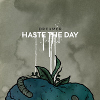 Haste The Day - Dreamer