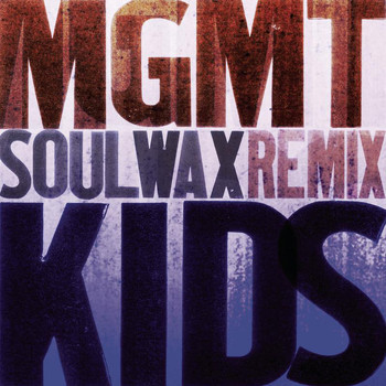 MGMT - Kids (Soulwax Mix)