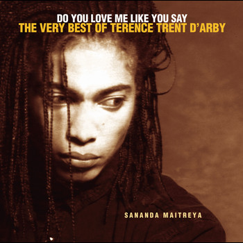 Terence Trent D'Arby - Do You Love Me Like You Say: The Very Best Of Terence Trent D'Arby