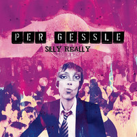 Per Gessle - Silly Really