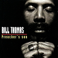 Bill Thomas - Preacher's son