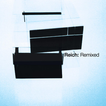 Steve Reich - Reich: Remixed 2006