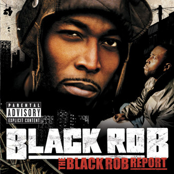 Black Rob - The Black Rob Report (Explicit Version   U.S. Version)